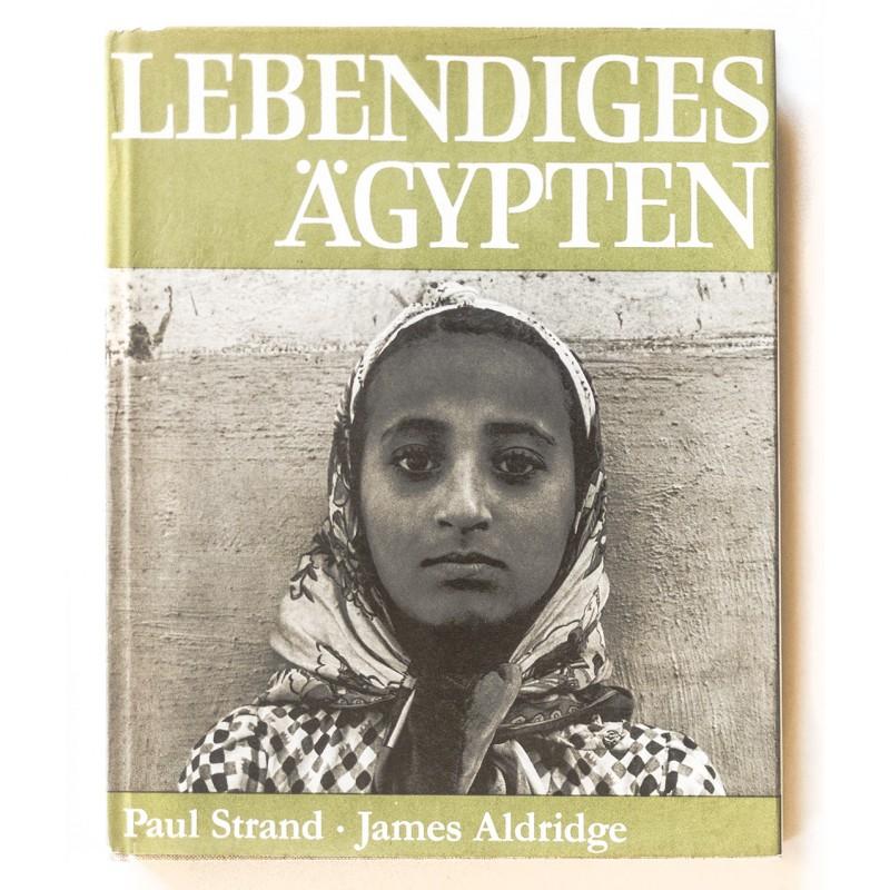 STRAND, Paul und ALDRIDGE J.: Lebendiges Ägypten (1968)